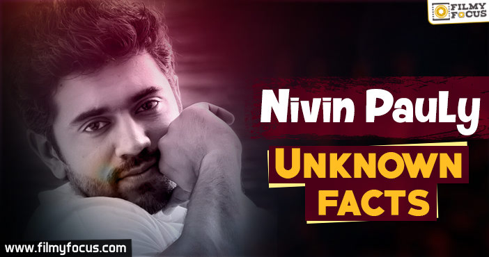 Nivin Pauly Unknown Facts