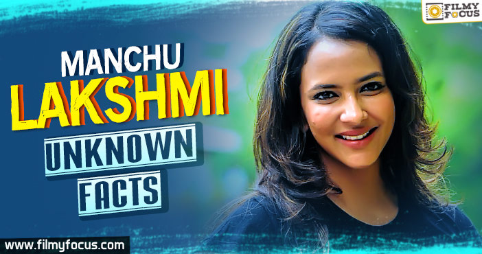Manchu Lakshmi, unknown Facts About Manchu Lakshmi