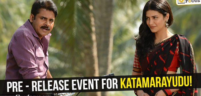 Only Pre – release event for Katamarayudu!