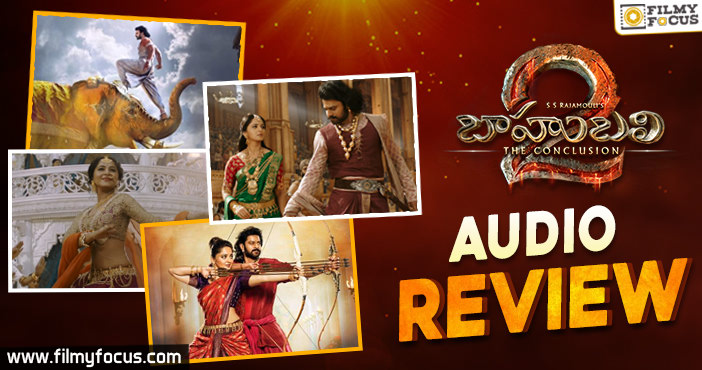 Baahubali The Conclusion Audio Review