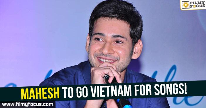 Mahesh to go Vietnam for songs - Filmy Focus