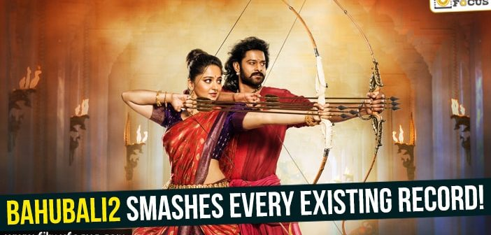 Bahubali2 smashes every existing record!