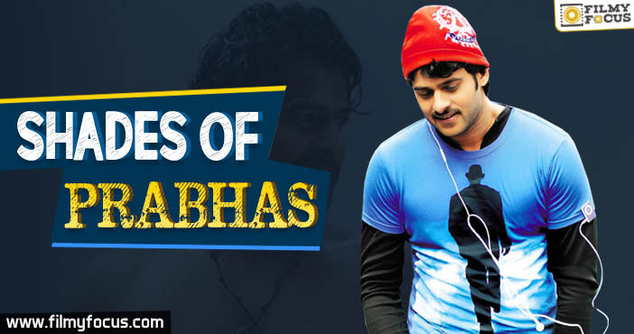Shades of Prabhas