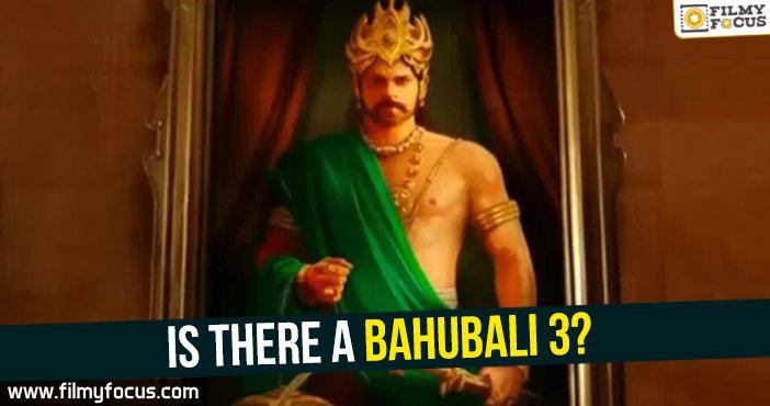Baahubali, Baahubali – 2, baahubali 3, Director Rajamouli, Prabhas, Rana, Vijayendra Prasad