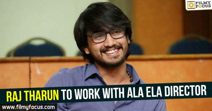 Raj Tharun, Ala Ela Movie