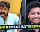 Balakrishna to announce about Mokshagna debut!