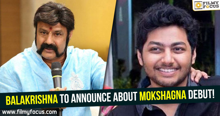 Balakrishna, Mokshagna, paisa vasool movie, Sai Korrapati,