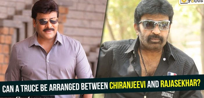 Can a truce be arranged between Chiranjeevi and Rajasekhar?