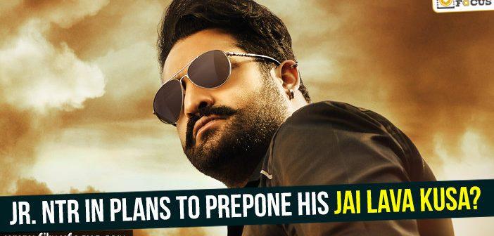 Jr. NTR in plans to prepone his Jai Lava Kusa?