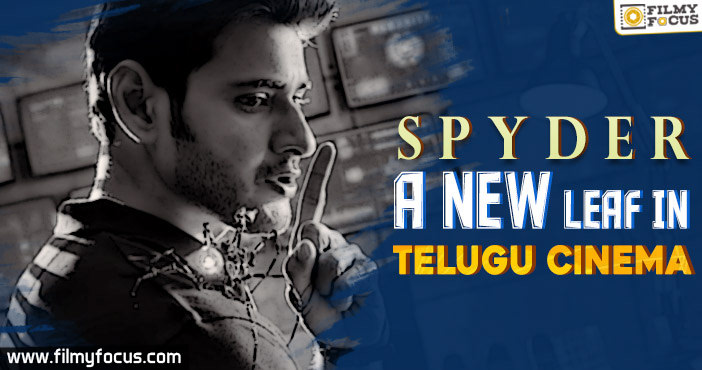 Spyder - A new leaf in Telugu Cinema