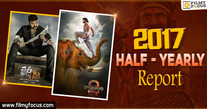Half - Yearly Report - Telugu Cinema in 2017