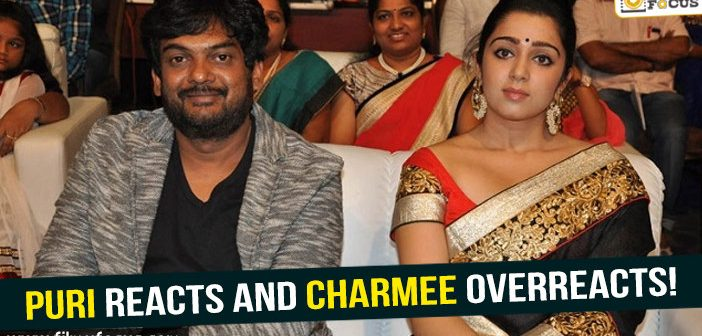 Puri jagannadh reacts and Charmee overreacts!