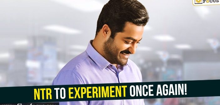 Jr. NTR to experiment once again!