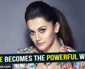 Tapsee Pannu becomes the most powerful woman!