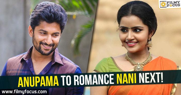 Anupama, Anupama Parameshwaran, Actor Nani, Nani, Hero Nani