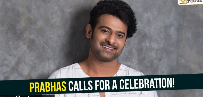 Prabhas calls for a celebration!