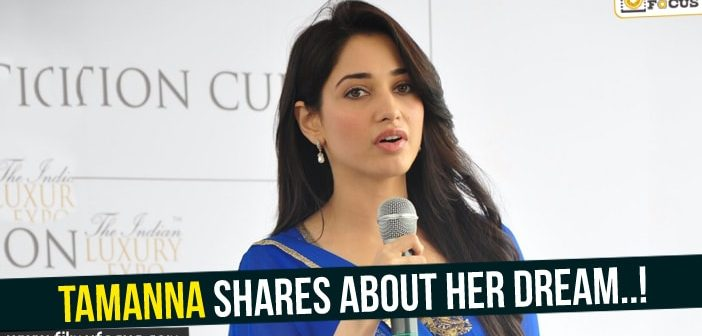 Tamanna shares about her dream..!