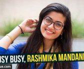 Busy busy, Rashmika Mandanna!