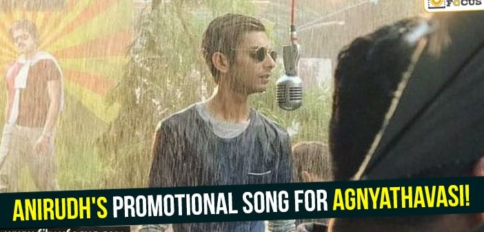 Anirudh's promotional song for Agnyathavasi!