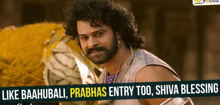 Like Baahubali, Prabhas entry too, Shiva blessing!