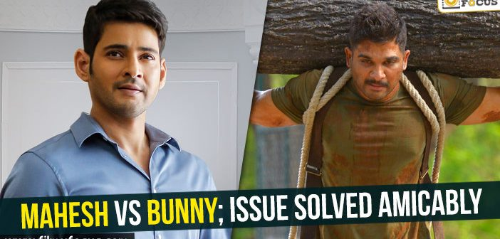 Mahesh vs Bunny; issue solved amicably