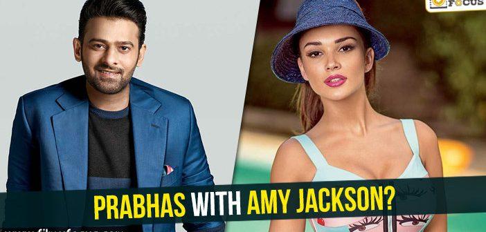 Prabhas with Amy Jackson?