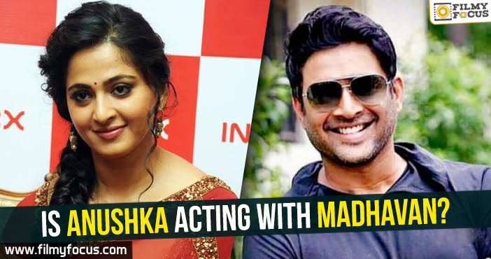 Actress Anushka Shetty, Madhavan, naga chaitanaya, Savyasachi Movie, Tollywood News Updates, Anushka Shetty, Madhavan,