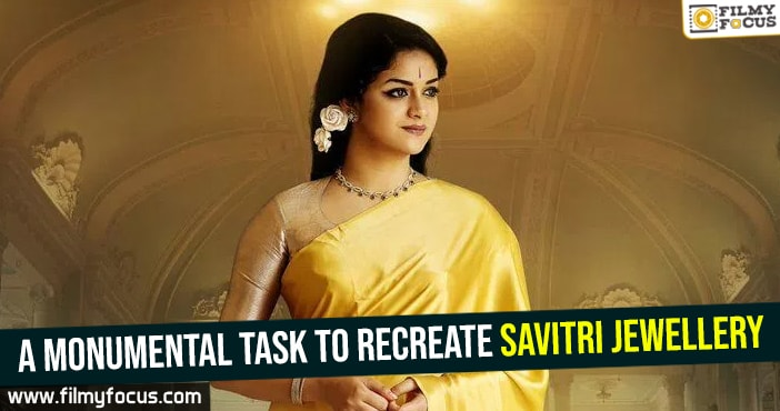 Mahanati Poster Keerthi Suresh Dulquer Salmaan Recreate: A Monumental Task To Recreate Savitri Jewellery