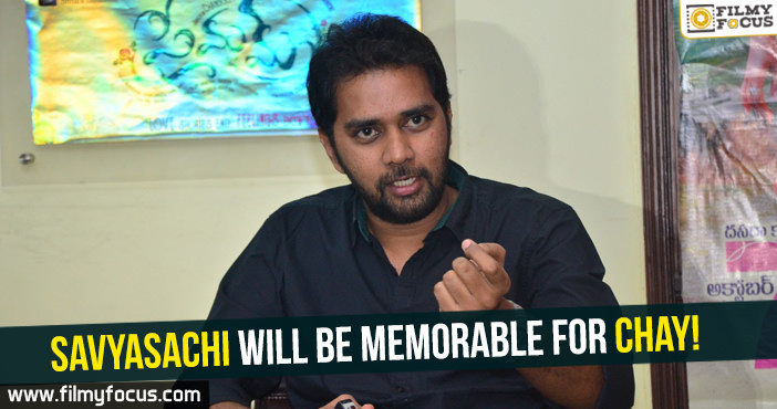 savyasachi-will-be-memorable-for-chay