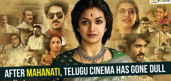 After Mahanati, Telugu cinema has gone dull
