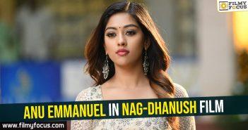 Anu Emmanuel, Nagarjuna, Dhanush,