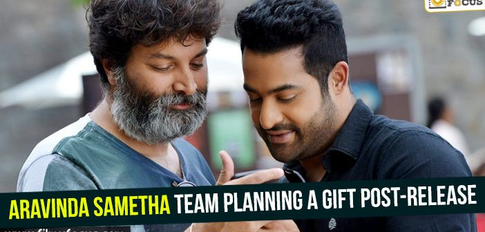 Aravinda Sametha team planning a gift post-release