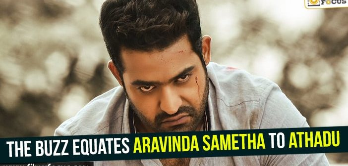 The buzz equates Aravinda Sametha to Athadu
