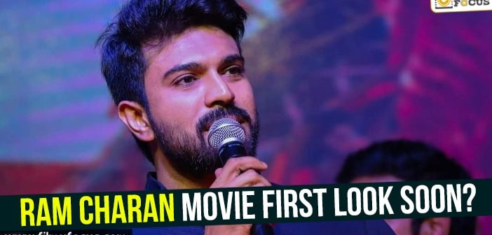 Ram Charan movie first look soon?
