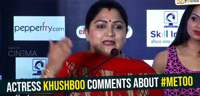 Senior actress Khushboo comments about #MeToo