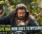 Sye Raa now goes to Mysuru!