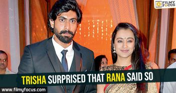 trisha-surprised-that-rana-said-so