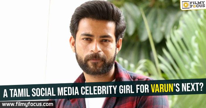 a-tamil-social-media-celebrity-girl-for-varuns-next