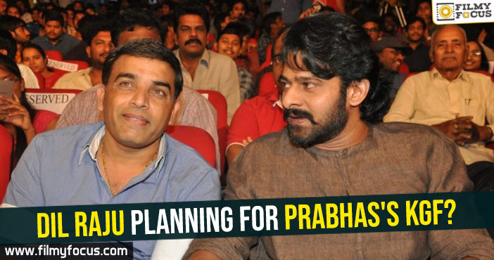 dil-raju-planning-for-prabhass-kgf