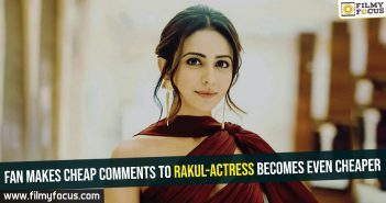fan-makes-cheap-comments-to-rakul-actress-becomes-even-cheaper