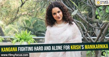 kangana-fighting-hard-and-alone-for-krishs-manikarnika