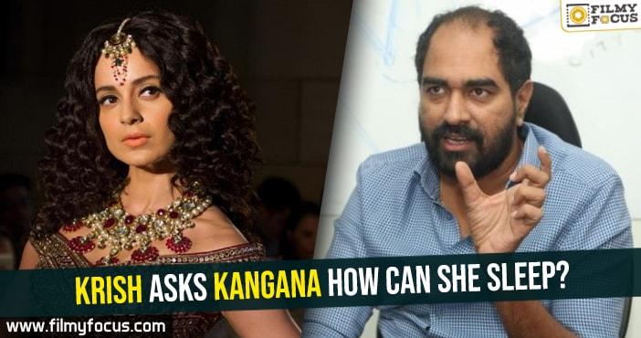 krish-asks-kangana-how-can-she-sleep