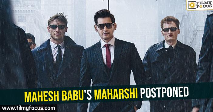 mahesh-babus-maharshi-postponed