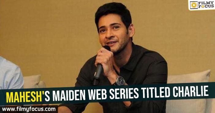 maheshs-maiden-web-series-titled-charlie