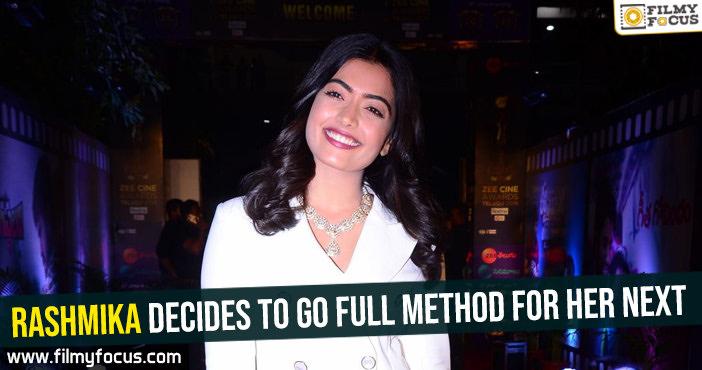 rashmika-decides-to-go-full-method-for-her-next