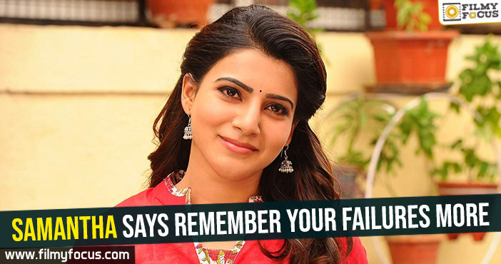 samantha-says-remember-your-failures-more