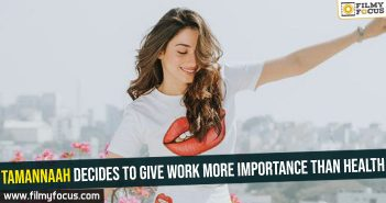 tamannaah-decides-to-give-work-more-importance-than-health