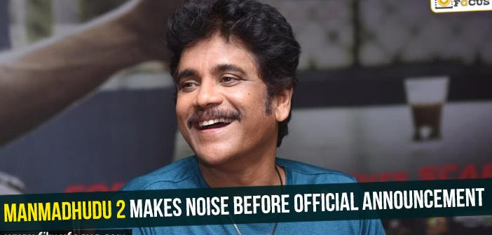 Manmadhudu 2 makes noise before official announcement