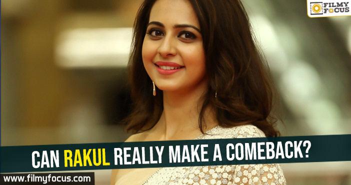can-rakul-really-make-a-comeback