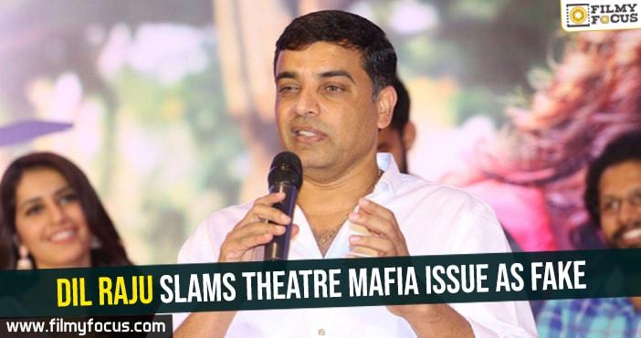 dil-raju-slams-theatre-mafia-issue-as-fake
